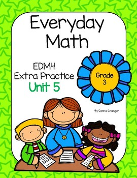 Everyday Math (EDM4) Grade 3 Unit 5 Practice Pages