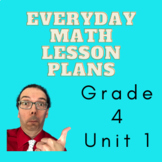 Everyday Math - EM4 - Lesson Plans - Grade 4 - Complete Unit 1!
