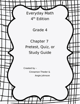 Everyday Math EM4 Grade 4 Chapter 7 Pretest, Quiz, or Study Guide