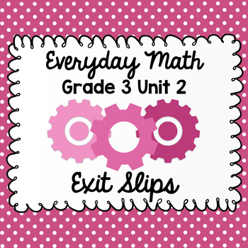 Everyday Math Grade 3 Unit 2 Exit Tickets