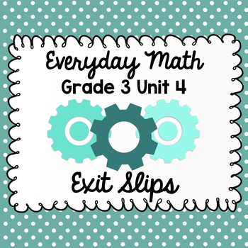 Everyday Math Grade 3 Unit 4 Exit Tickets