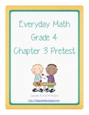 Everyday Math (EM3) - Grade 4 - Pretest Chapter 3