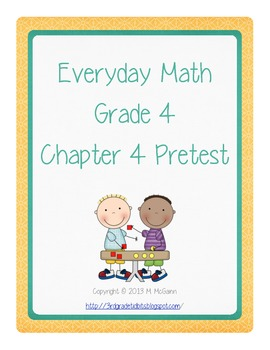 Everyday Math - Grade 4 - Pretest Chapter 4