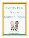 Everyday Math EM3 - Grade 4 - Pretest Chapter 4