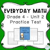 Everyday Math: Grade 4 Unit 2 Practice Test | Distance Learning