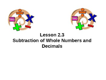 Everyday Math Grade 5 Lesson 2.3 - Subtraction of Whole Numbers and Decimals