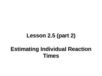 Everyday Math Grade 5 Lesson 2.5 (Part 2) - Estimating Individual Reaction Time