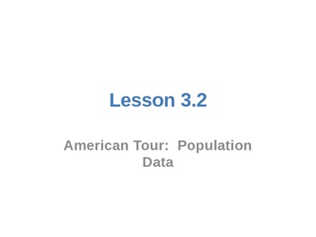 Everyday Math Grade 5 Lesson 3.2 - American Tour Population Data