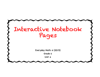 Everyday Math Interactive Notebook Grade 4, Unit 4 (2015 edition)