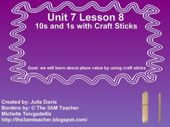 Everyday Math Kindergarten 7.8 10s and 1s with Craft Sticks