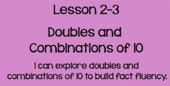 Everyday Math Lesson 2-3: Doubles and Combinations of 10