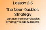 Everyday Math Lesson 2-5: The Near-Doubles Strategy
