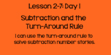 Everyday Math Lesson 2-7 DAY 1: Subtraction and Turn-Around Rule