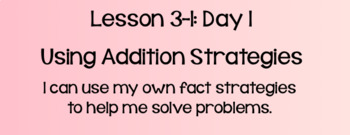 Everyday Math Lesson 3-1 Using Addition Strategies Day 1