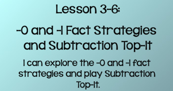 Everyday Math Lesson 3-6: -0 and -1 Subtract Fact Strategies, Subtraction Top-It
