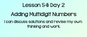 Everyday Math Lesson 5-11: Adding Multidigit Numbers Day 2
