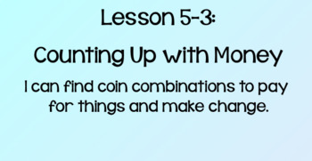 Everyday Math Lesson 5-3 Counting Up with Money