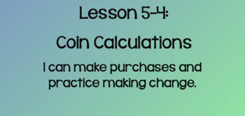 Everyday Math Lesson 5-4 Coin Calculations