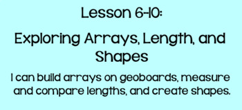 Everyday Math Lesson 6-10: Exploring Arrays, Length, and Shapes