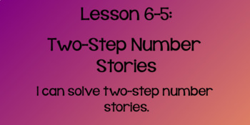 Everyday Math Lesson 6-5: Two-Step Number Stories