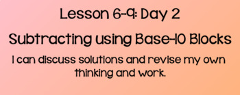 Everyday Math Lesson 6-9: Subtracting with Base-10 Blocks, Day 2
