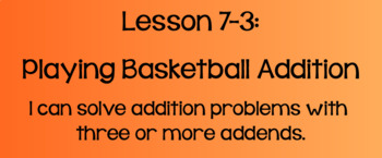 Everyday Math Lesson 7-3: Basketball Addition