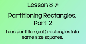 Everyday Math Lesson 8-7: Partitioning Rectangles, Part 2