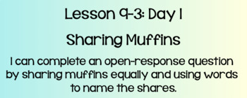 Everyday Math Lesson 9-3: Sharing Muffins, DAY 1