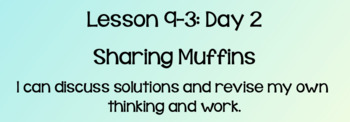 Everyday Math Lesson 9-3: Sharing Muffins, DAY 2