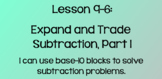 Everyday Math Lesson 9-6: Expand-and-Trade Subtraction, Part 1