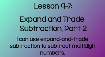 Everyday Math Lesson 9-7: Expand-and-Trade Subtraction, Part 2