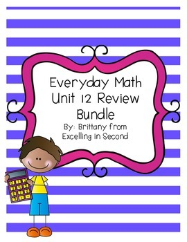 Everyday Math Unit 12 for 2nd Grade Review Bundle