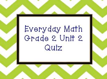 Everyday Math Unit 2 Grade 2 quiz