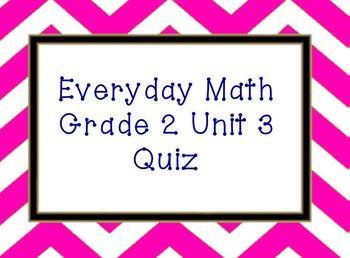 Everyday Math Unit 3 grade 2 quiz
