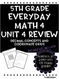 Everyday Math Unit 4 Review Decimal concepts and coordinate grids