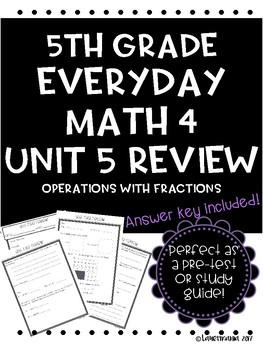 Everyday Math Unit 5 Review Operations with Fractions