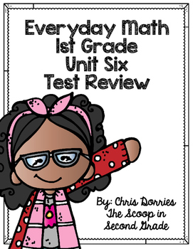 Everyday Math Unit 6 Test Review 1st Grade