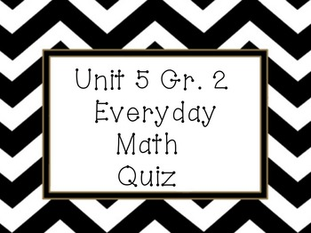 Everyday Math Unit 6 grade 2 quiz