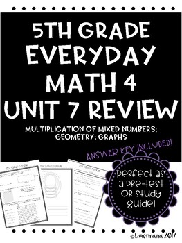 Everyday Math Unit 7 Review Multiplying Mixed Numbers, Geometry, Graphs