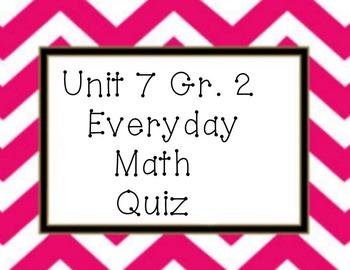 Everyday Math Unit 7 grade 2 quiz