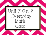 Everyday Math Unit 7 grade 2 quiz