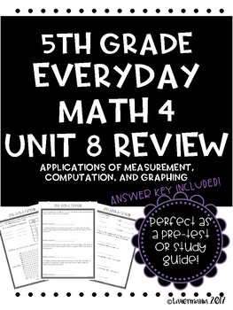 Everyday Math Unit 8 Review: Measurement, Computation, and Graphing