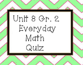 Everyday Math Unit 8 grade 2 quiz