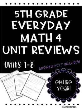 Everyday Math Unit Reviews Growing Bundle