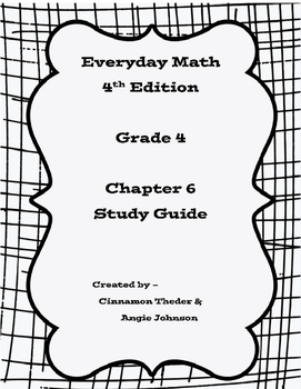 Everyday Math Version 4 Grade 4 Unit 6 Study Guide