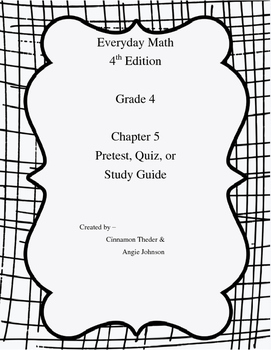 Everyday Math Version EM4 Grade 4 Chapter 5 Pretest, Quiz, or Study Guide