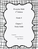 Everyday Math Version EM4 Grade 4 Chapter 5 Study Guide