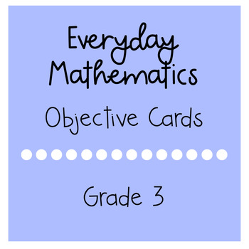 Everyday Mathematics Grade 3 Objective Cards