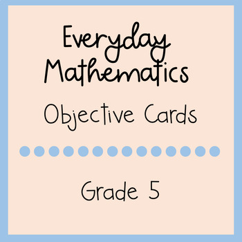 Everyday Mathematics Grade 5 Objective Cards