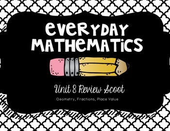 Everyday Mathematics- Unit 8 Fractions, Place Value & Geometry Review Scoot